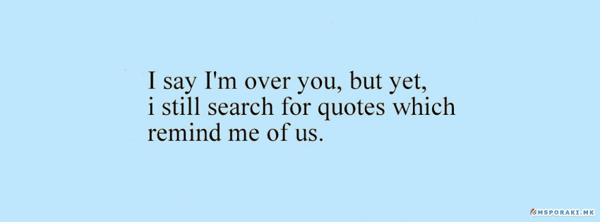 I'm Over You Quotes